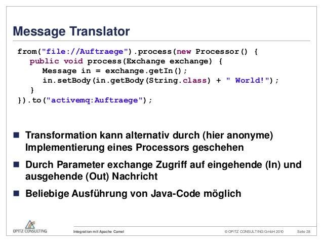 © OPITZ CONSULTING GmbH 2010 Seite 28Integration mit Apache CamelMessage Translator Transformation kann alternativ durch ...