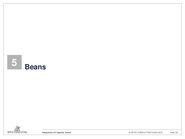© OPITZ CONSULTING GmbH 2010 Seite 30Integration mit Apache Camel5 Beans