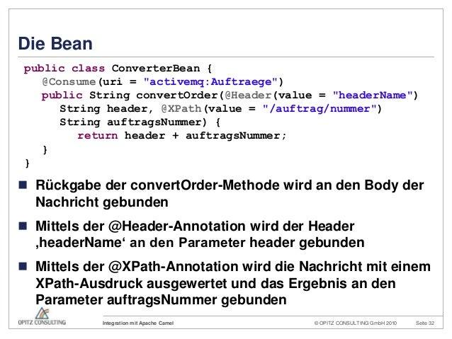 © OPITZ CONSULTING GmbH 2010 Seite 32Integration mit Apache CamelDie Bean Rückgabe der convertOrder-Methode wird an den B...