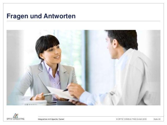 © OPITZ CONSULTING GmbH 2010 Seite 40Integration mit Apache CamelFragen und Antworten