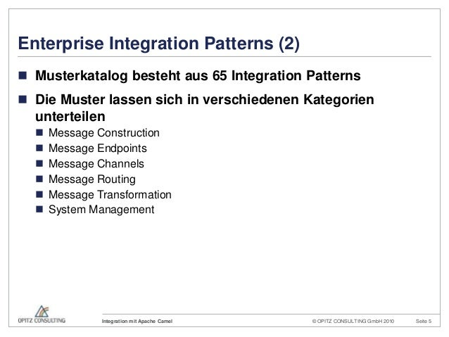 © OPITZ CONSULTING GmbH 2010 Seite 5Integration mit Apache CamelEnterprise Integration Patterns (2) Musterkatalog besteht...