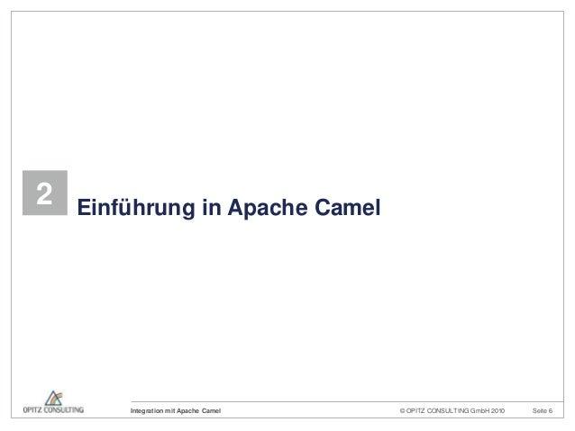 © OPITZ CONSULTING GmbH 2010 Seite 6Integration mit Apache Camel2 Einführung in Apache Camel