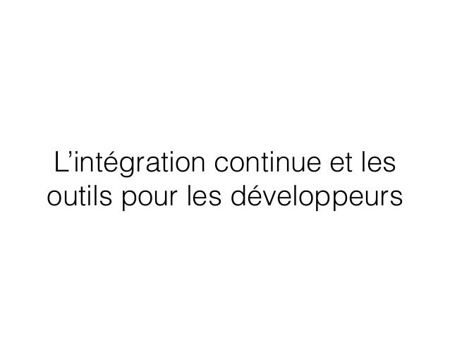 L'intégration continue et les outils pour les développeurs