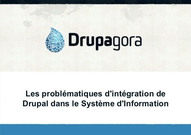 Les problématiques d'intégration de Drupal dans le Système d'Information