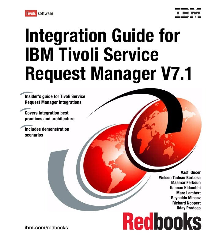 Front coverIntegration Guide forIBM Tivoli ServiceRequest Manager V7.1Insider's guide for Tivoli ServiceRequest Manager in...