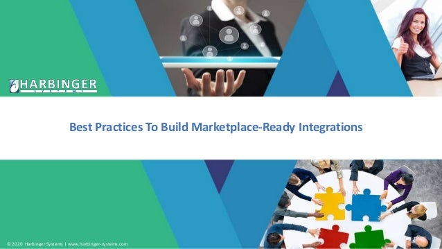 © 2020 Harbinger Systems | www.harbinger-systems.com Best Practices To Build Marketplace-Ready Integrations