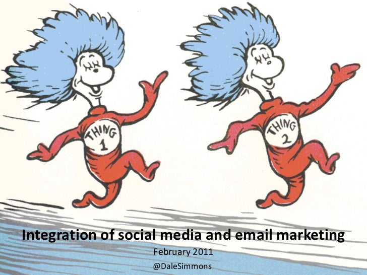 Integration of social media and email marketing                   February 2011                  @DaleSimmons