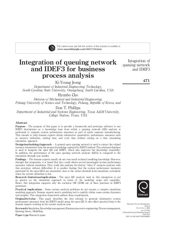 Integration of queuing network and IDEF3 for business process analysis Ki-Young Jeong Department of Industrial Engineering...