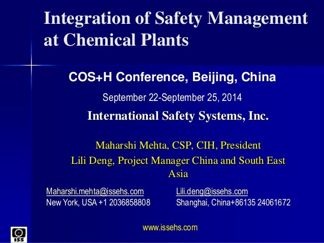 Integration of Safety Management at Chemical Plants International Safety Systems, Inc. Maharshi Mehta, CSP, CIH, President...