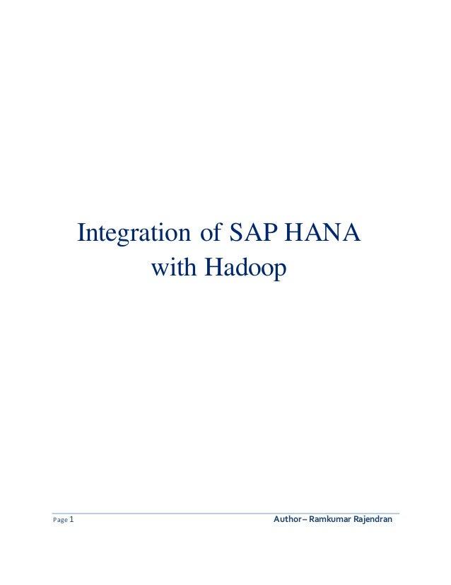 Page 1 Author – Ramkumar Rajendran Integration of SAP HANA with Hadoop