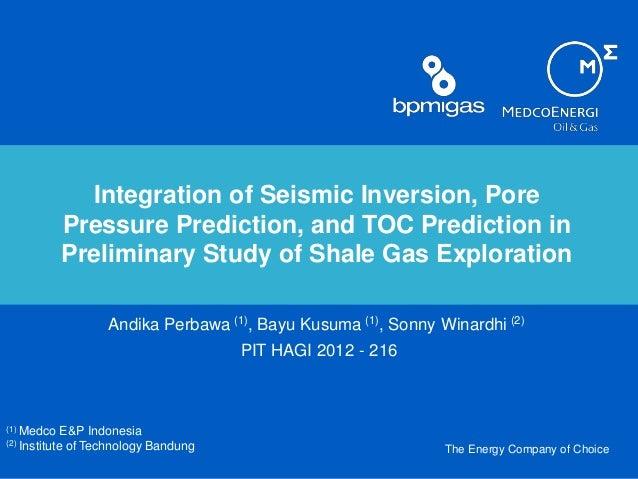 The Energy Company of Choice Integration of Seismic Inversion, Pore Pressure Prediction, and TOC Prediction in Preliminary...