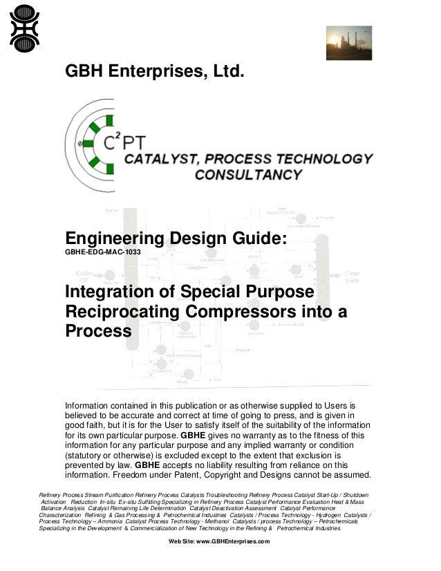 GBH Enterprises, Ltd.  Engineering Design Guide: GBHE-EDG-MAC-1033  Integration of Special Purpose Reciprocating Compresso...