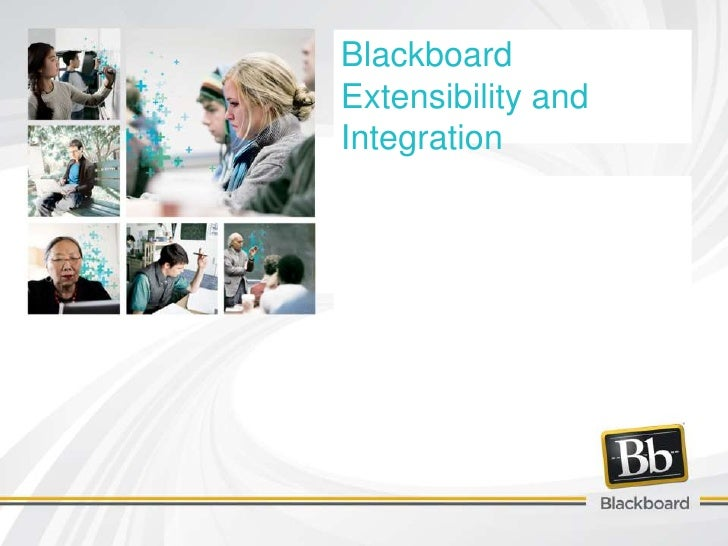 Blackboard Extensibility and Integration<br />