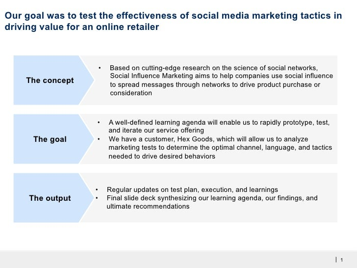 Our goal was to test the effectiveness of social media marketing tactics indriving value for an online retailer           ...