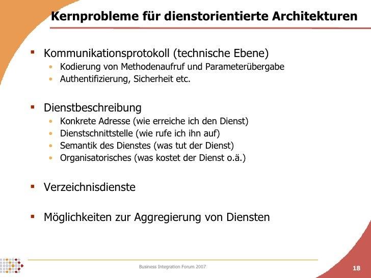 Kernprobleme für dienstorientierte Architekturen <ul><li>Kommunikationsprotokoll (technische Ebene) </li></ul><ul><ul><li>...