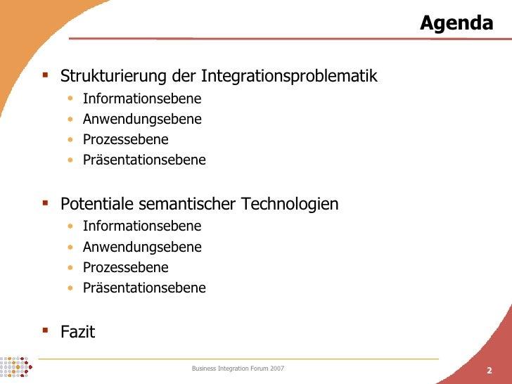 Agenda <ul><li>Strukturierung der Integrationsproblematik </li></ul><ul><ul><li>Informationsebene </li></ul></ul><ul><ul><...