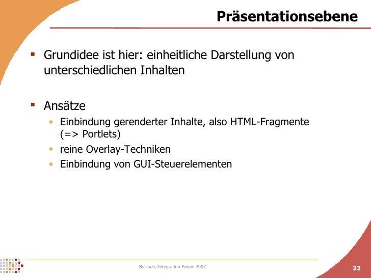 Präsentationsebene <ul><li>Grundidee ist hier: einheitliche Darstellung von unterschiedlichen Inhalten </li></ul><ul><li>A...