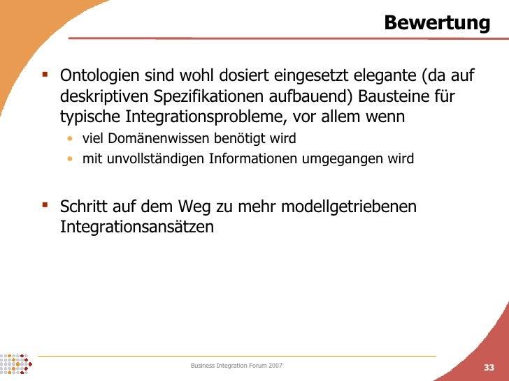 Bewertung <ul><li>Ontologien sind wohl dosiert eingesetzt elegante (da auf deskriptiven Spezifikationen aufbauend) Baustei...