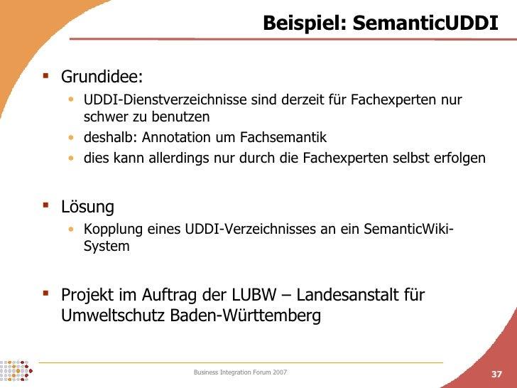 Beispiel: SemanticUDDI <ul><li>Grundidee: </li></ul><ul><ul><li>UDDI-Dienstverzeichnisse sind derzeit für Fachexperten nur...