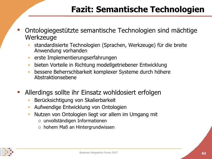 Fazit: Semantische Technologien <ul><li>Ontologiegestützte semantische Technologien sind mächtige Werkzeuge </li></ul><ul>...