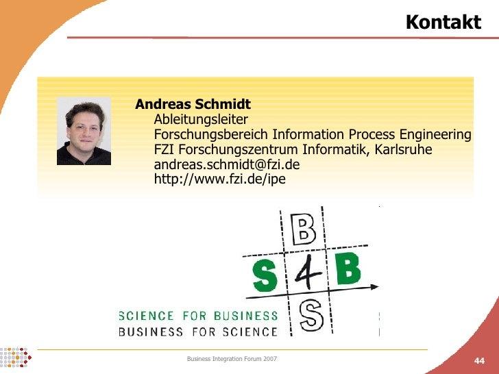 Kontakt Andreas Schmidt Ableitungsleiter  Forschungsbereich Information Process Engineering FZI Forschungszentrum Informat...