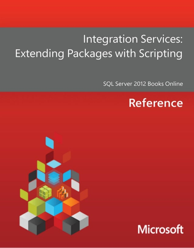 Integration Services:Extending Packages with ScriptingSQL Server 2012 Books OnlineSummary: You can extend the power of Int...