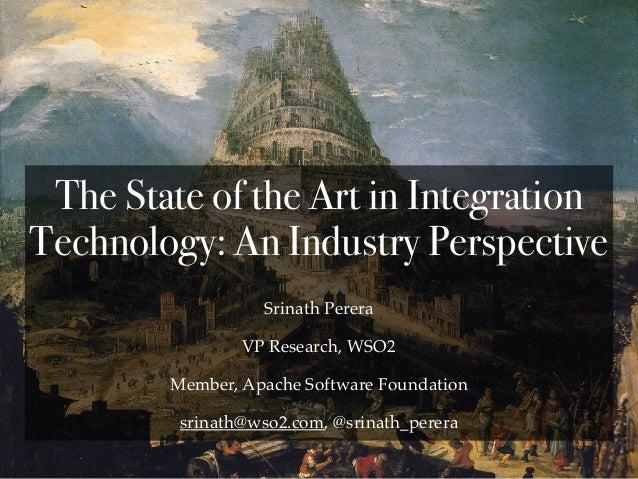 Srinath Perera VP Research, WSO2 Member, Apache Software Foundation srinath@wso2.com, @srinath_perera The State of the Art...