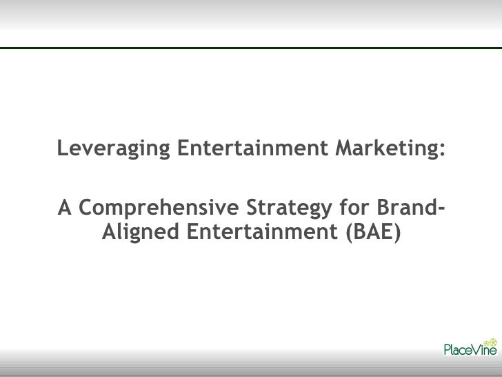 Leveraging Entertainment Marketing: A Comprehensive Strategy for Brand-Aligned Entertainment (BAE)