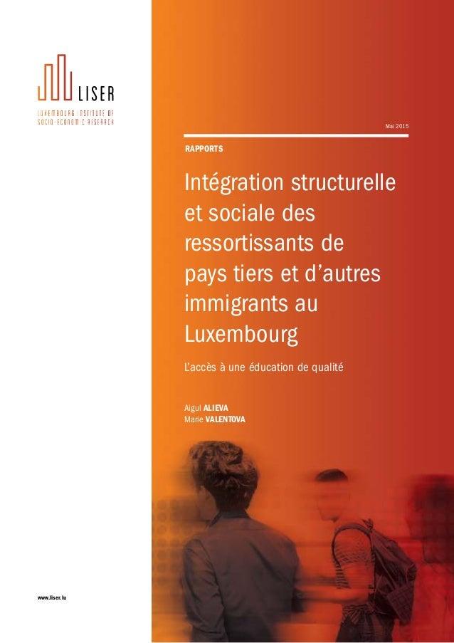 www.liser.lu Intégration structurelle et sociale des ressortissants de pays tiers et d'autres immigrants au Luxembourg L'a...