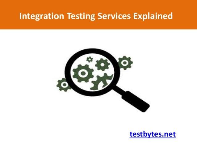 Integration Testing Services Explained testbytes.net