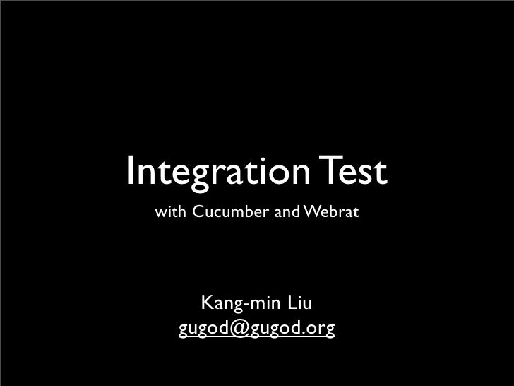 Integration Test  with Cucumber and Webrat          Kang-min Liu    gugod@gugod.org