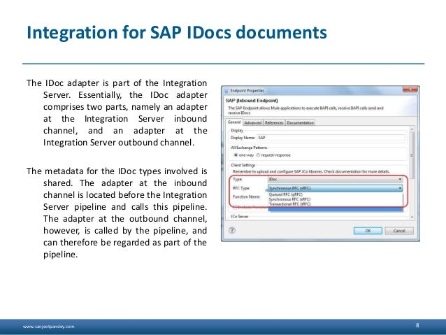 www.sanjeetpandey.com Integration for SAP IDocs documents The IDoc adapter is part of the Integration Server. Essentially,...