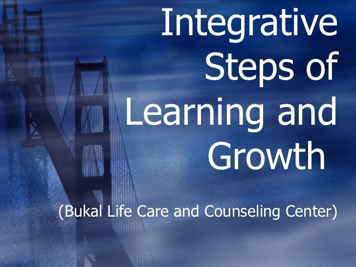 Integrative Steps of Learning and Growth  (Bukal Life Care and Counseling Center)
