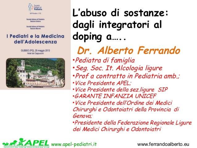 www.apel-pediatri.it www.ferrandoalberto.euDr. Alberto Ferrando•Pediatra di famiglia•Seg. Soc. It. Alcologia ligure•Prof a...