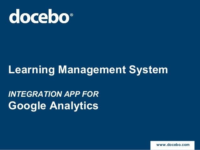 Learning Management SystemINTEGRATION APP FORGoogle Analytics                        www.docebo.com