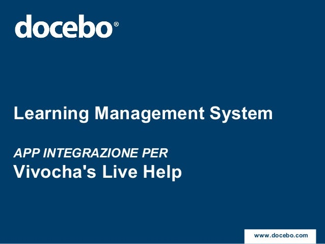 Learning Management SystemAPP INTEGRAZIONE PERVivochas Live Help                        www.docebo.com