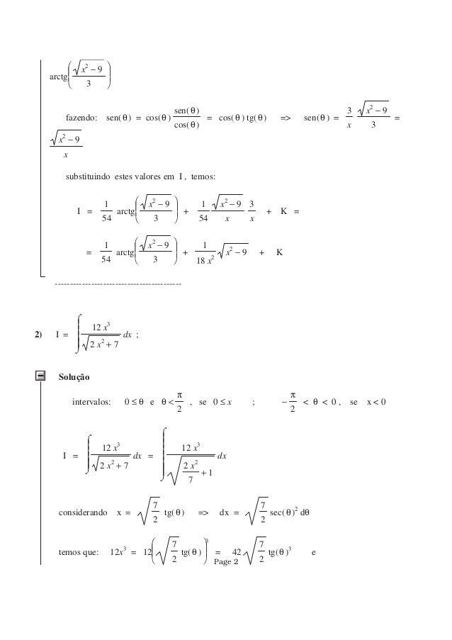        arctg −x2 9 3 fazendo: ( )sen θ = ( )cos θ ( )sen θ ( )cos θ = ( )cos θ ( )tg θ => ( )sen θ = 3 x −x2 9 3 =...