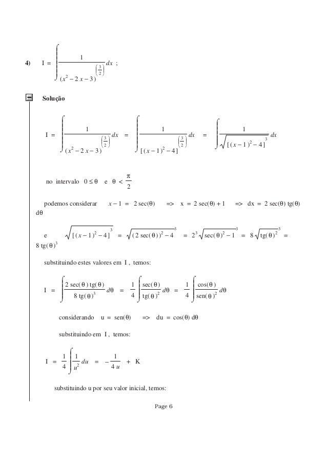 4) I = d ⌠ ⌡       1 ( )− −x2 2 x 3       3 2 x ; Solução I = d ⌠ ⌡       1 ( )− −x2 2 x 3      ...