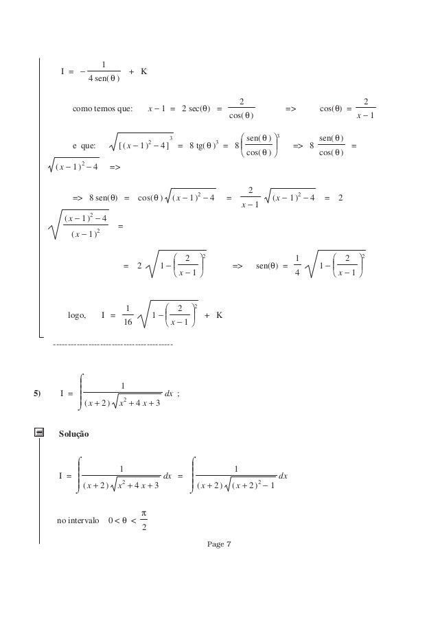 I = − 1 4 ( )sen θ + K como temos que: −x 1 = 2 sec(θ) = 2 ( )cos θ => cos(θ) = 2 −x 1 e que: [ ]−( )−x 1 2 4 3 = 8 ( )tg ...