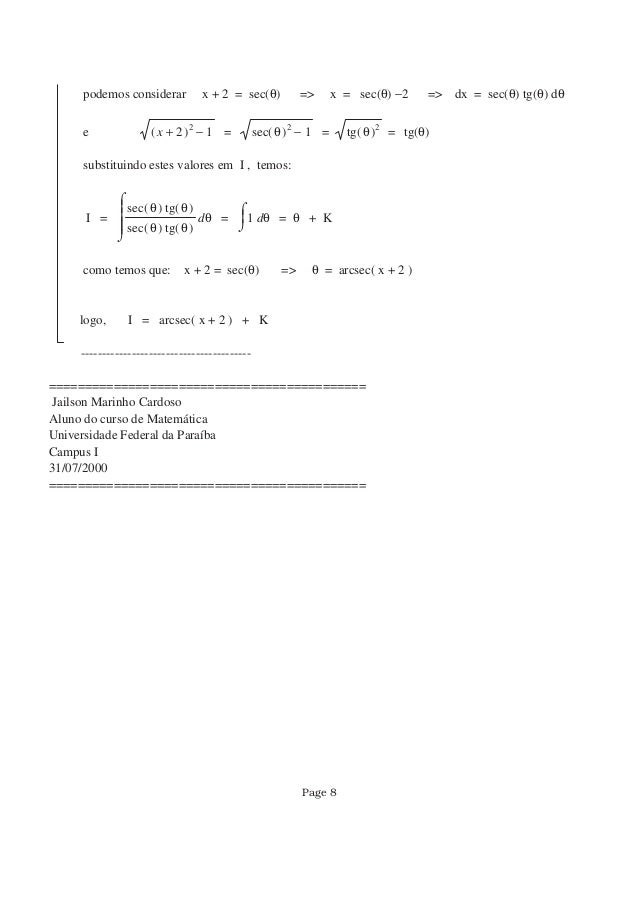 podemos considerar x + 2 = sec(θ) => x = sec(θ) −2 => dx = sec(θ) tg(θ) dθ e −( )+x 2 2 1 = −( )sec θ 2 1 = ( )tg θ 2 = tg...