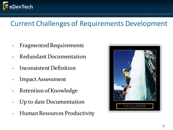 Current Challenges of Requirements Development  •   Fragmented Requirements  •   Redundant Documentation  •   Inconsistent...