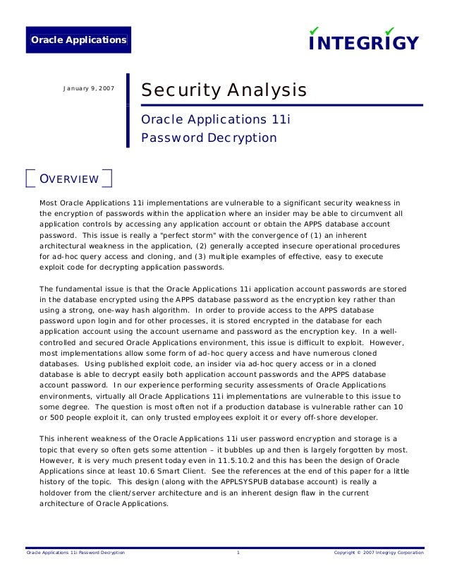 Oracle Applications INTEGRIGY Oracle Applications 11i Password Decryption 1 Copyright © 2007 Integrigy Corporation January...