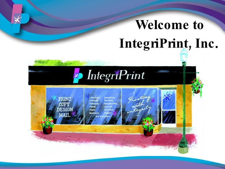 Welcome to IntegriPrint, Inc .