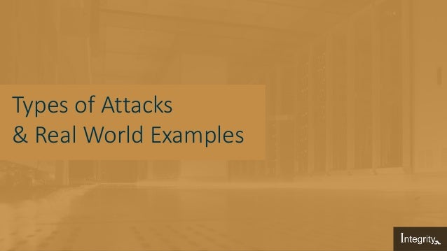 Types of Attacks & Real World Examples