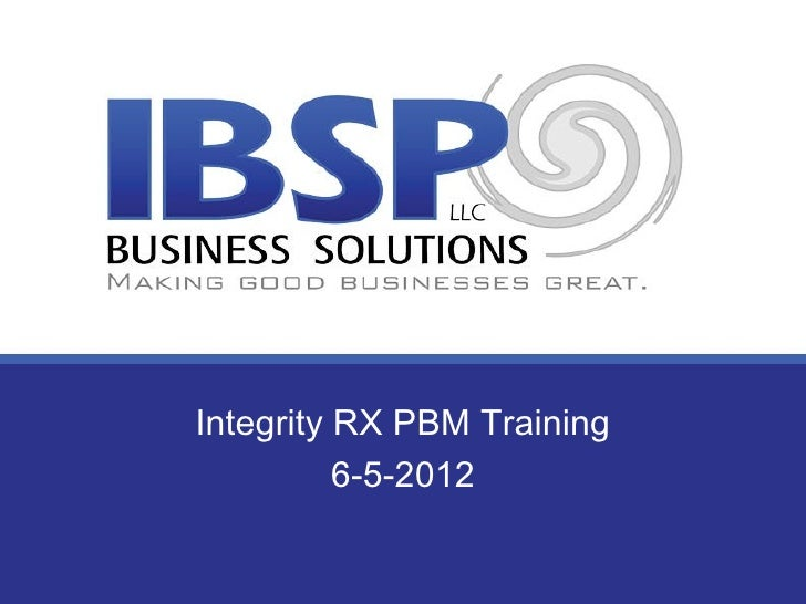 Integrity RX PBM Training          6-5-2012
