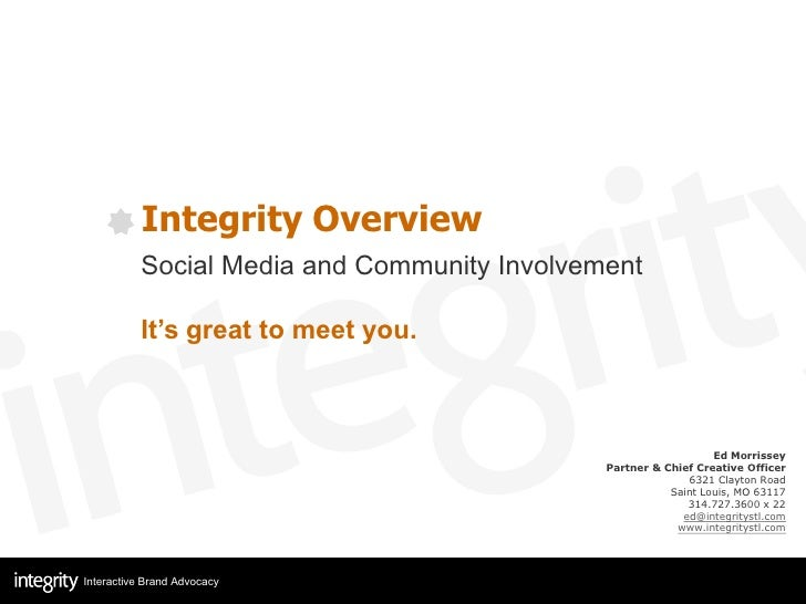 Integrity Overview           Social Media and Community Involvement            It's great to meet you.                    ...