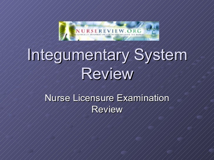 Integumentary System Review Nurse Licensure Examination Review