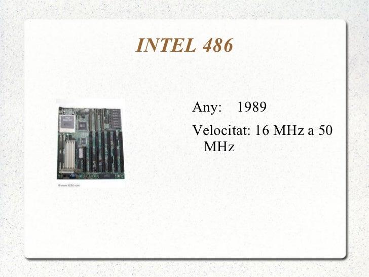 INTEL 486 <ul><li>Any:  1989