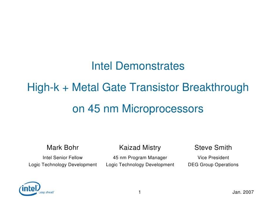 Intel Demonstrates High-k + Metal Gate Transistor Breakthrough                  on 45 nm Microprocessors          Mark Boh...