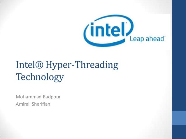 Intel® Hyper-Threading Technology Mohammad Radpour Amirali Sharifian